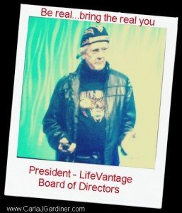 Be the real you - LifeVantage President of the Board