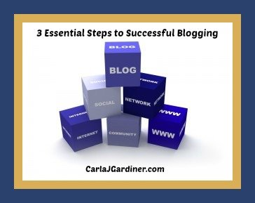 3 Essential Steps to Successful Blogging