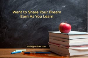 Want to Share Your Dream Earn As You Learn