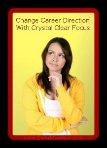 Change Career Direction With Crystal Clear Focus