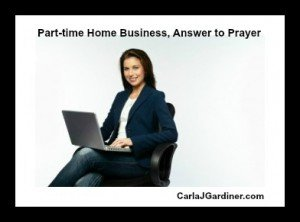 Part-time Home Business, Answer to Prayer