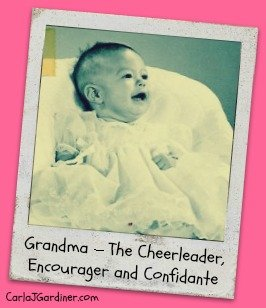 Grandma – The Cheerleader, Encourager and Confidante
