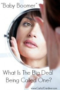 Baby Boomer – What Is The Big Deal Being Called One?