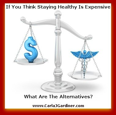Do you Think Staying Healthy is Expensive – What are Alternatives