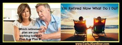 I am retired now what do I do
