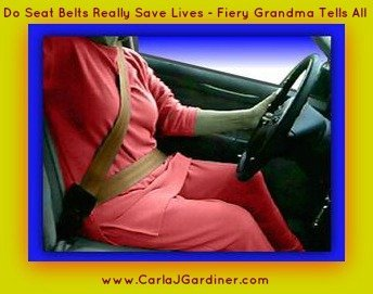 Do Seat Belts Really Save Lives – Fiery Grandma Tells All