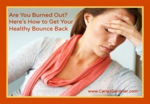 Are You Burned Out? Here's How to Get Your Healthy Bounce Back