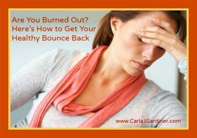 Are You Burned Out Here's How to Get Your Healthy Bounce Back