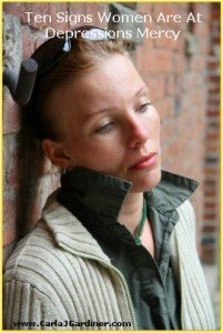 Ten Signs Women Are At Depressions Mercy