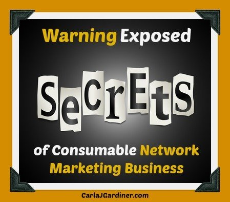 Warning Exposed Secrets of Consumable Network Marketing Business