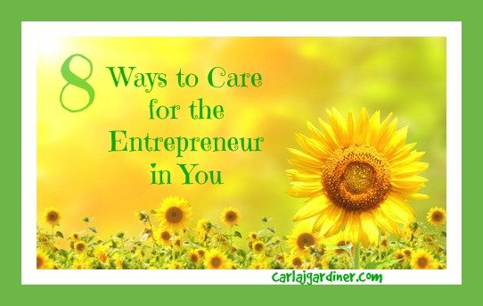 8 Ways to Care for the Entrepreneur in You