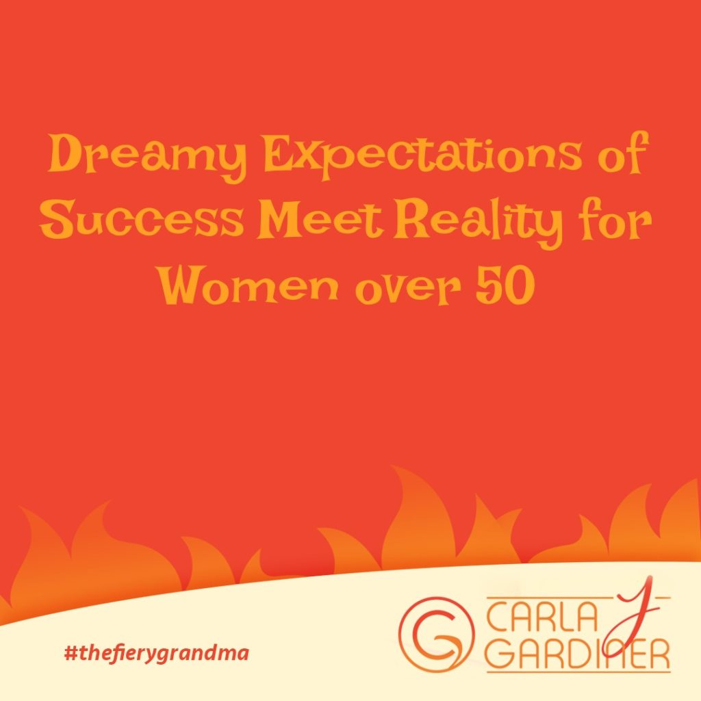 Dreamy Expectations of Success Meet Reality for Women over 50