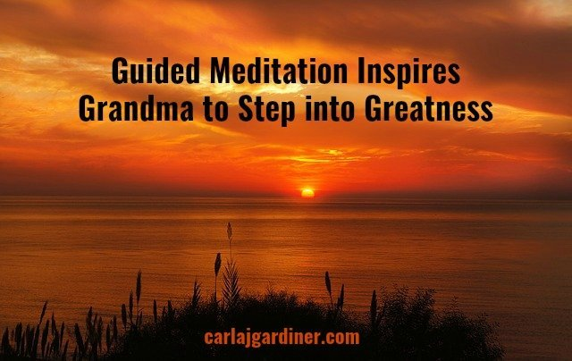 Guided Meditation Inspires Grandma to Step into Greatness