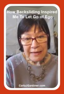 How Backsliding Inspired Me To Let Go of Ego