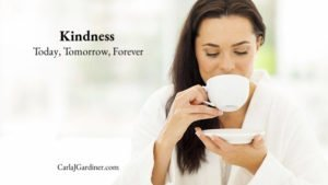 Kindness, Today, Tomorrow Forever
