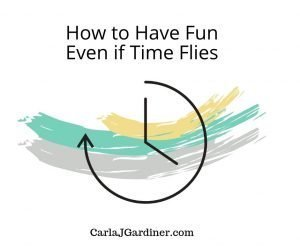 How to Have Fun Even if Time Flies