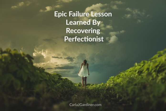 Epic Failure Lesson Learned By Recovering Perfectionist branded