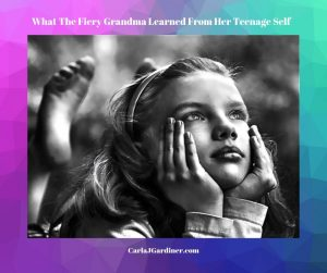 What The Fiery Grandma Learned From Her Teenage Self